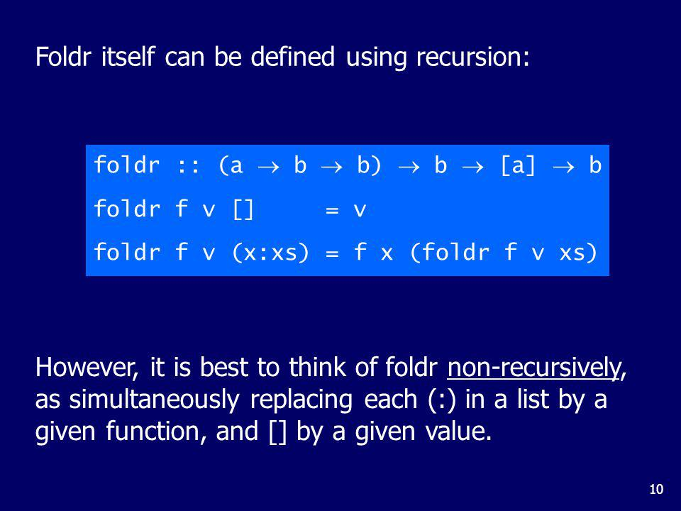 For example: = = = = Replace each (:) by (+) and [] by 0. sum [1,2,3]